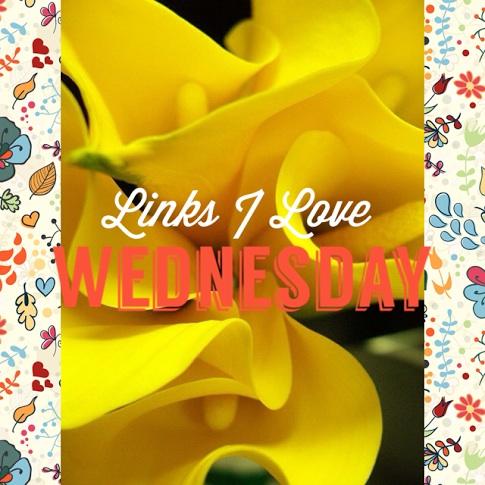 Links I Love Wednesday