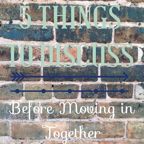 5 Things to Discuss Before Moving in Together