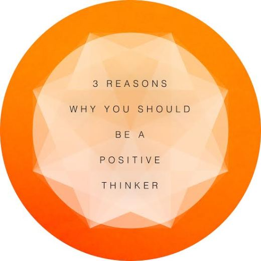 3 Reasons Why You Should Be A Positive Thinker