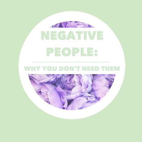 Negative People Why You Don't Need Them