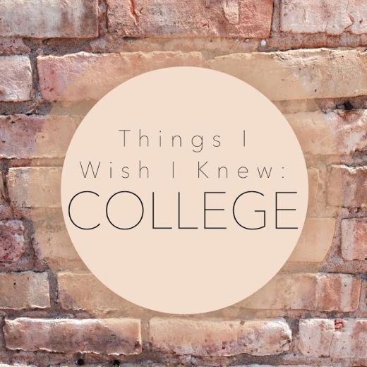 Things I Wish I Knew College
